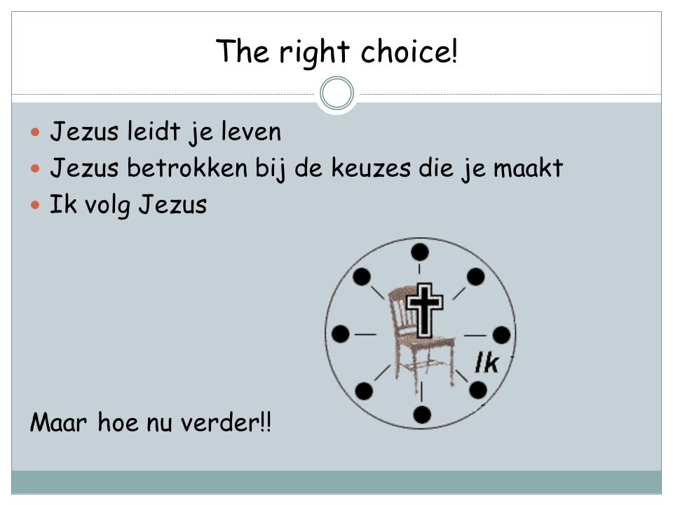 The right choice! Jezus leidt je leven