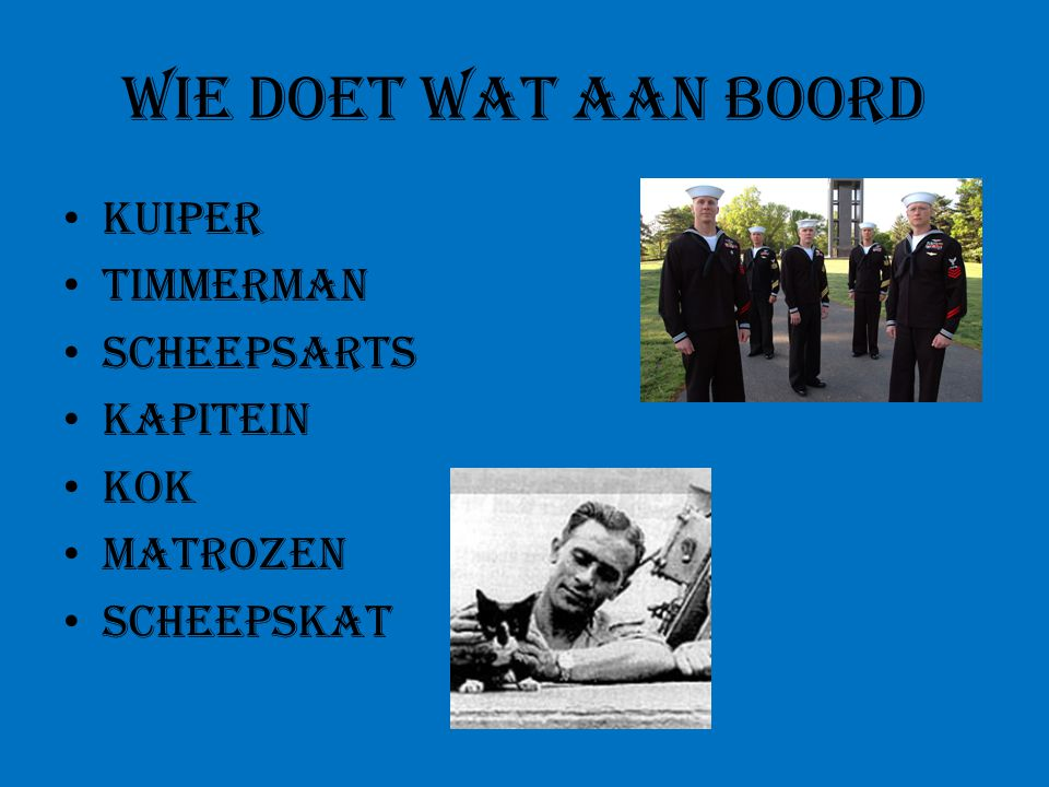 Wie doet wat aan boord Kuiper Timmerman Scheepsarts Kapitein Kok