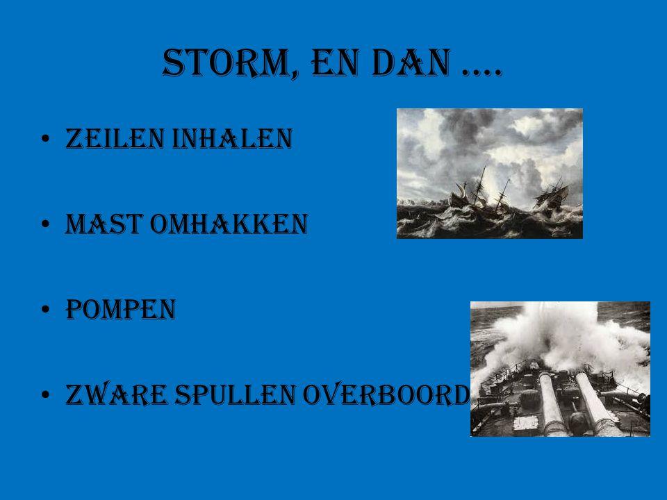 Storm, en dan .… Zeilen inhalen mast omhakken Pompen