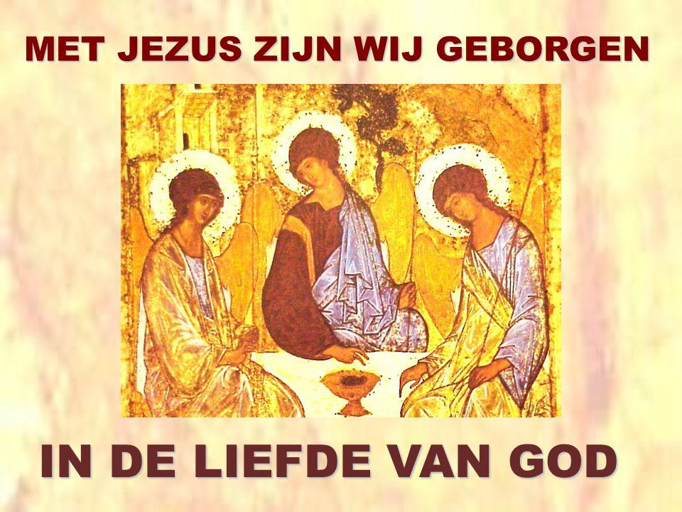 MET JEZUS ZIJN WIJ GEBORGEN