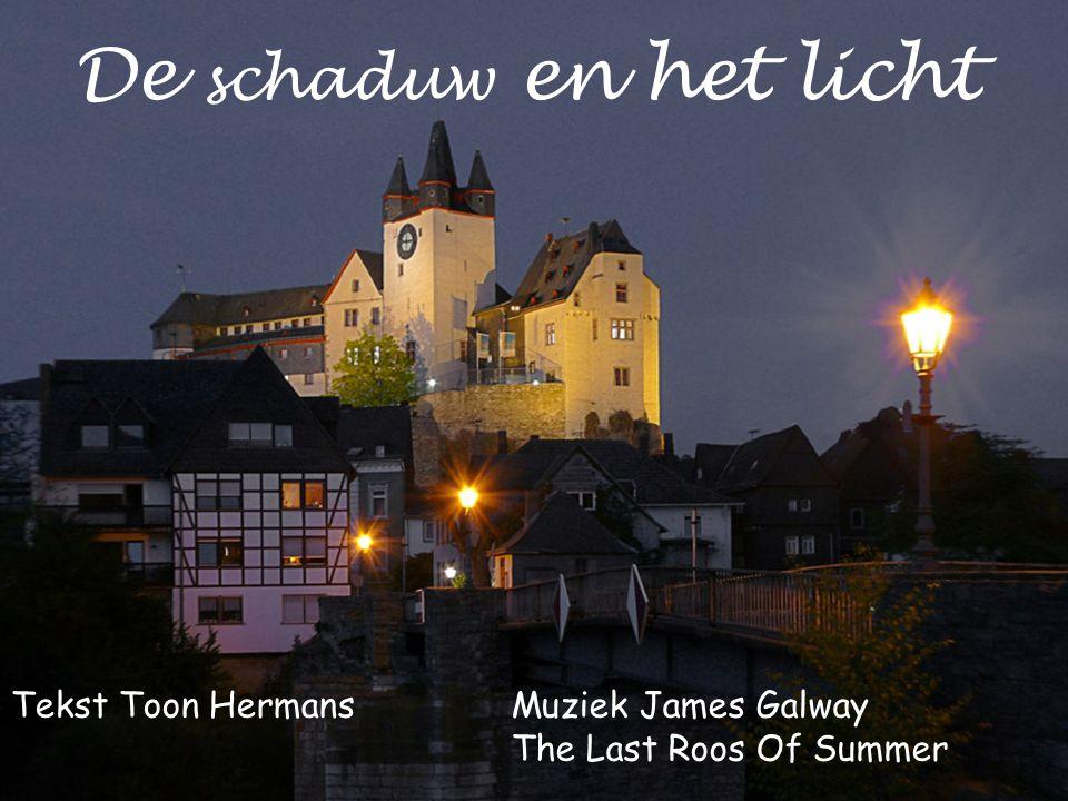 De schaduw en het licht Tekst Toon Hermans Muziek James Galway