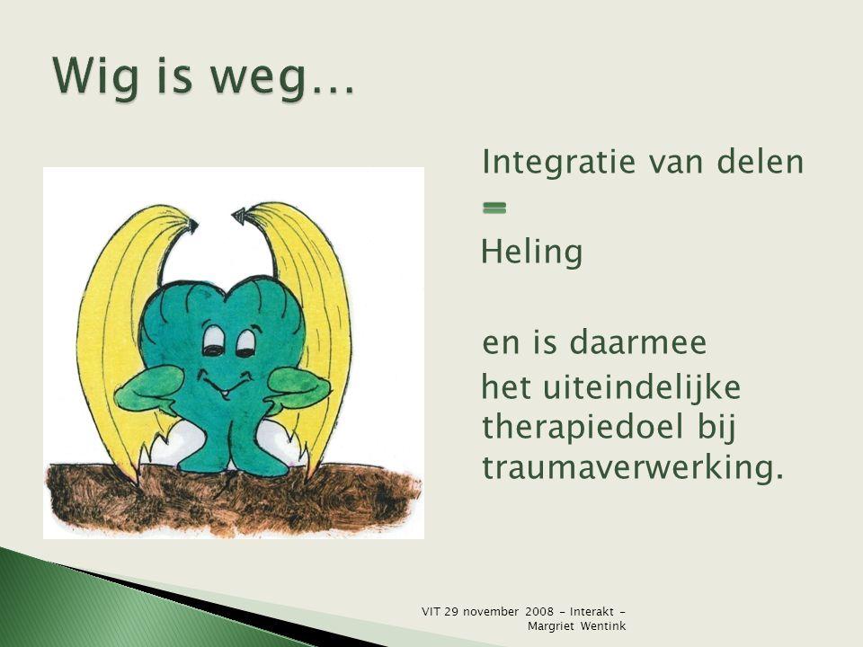 Wig is weg… Integratie van delen = Heling en is daarmee het uiteindelijke therapiedoel bij traumaverwerking.