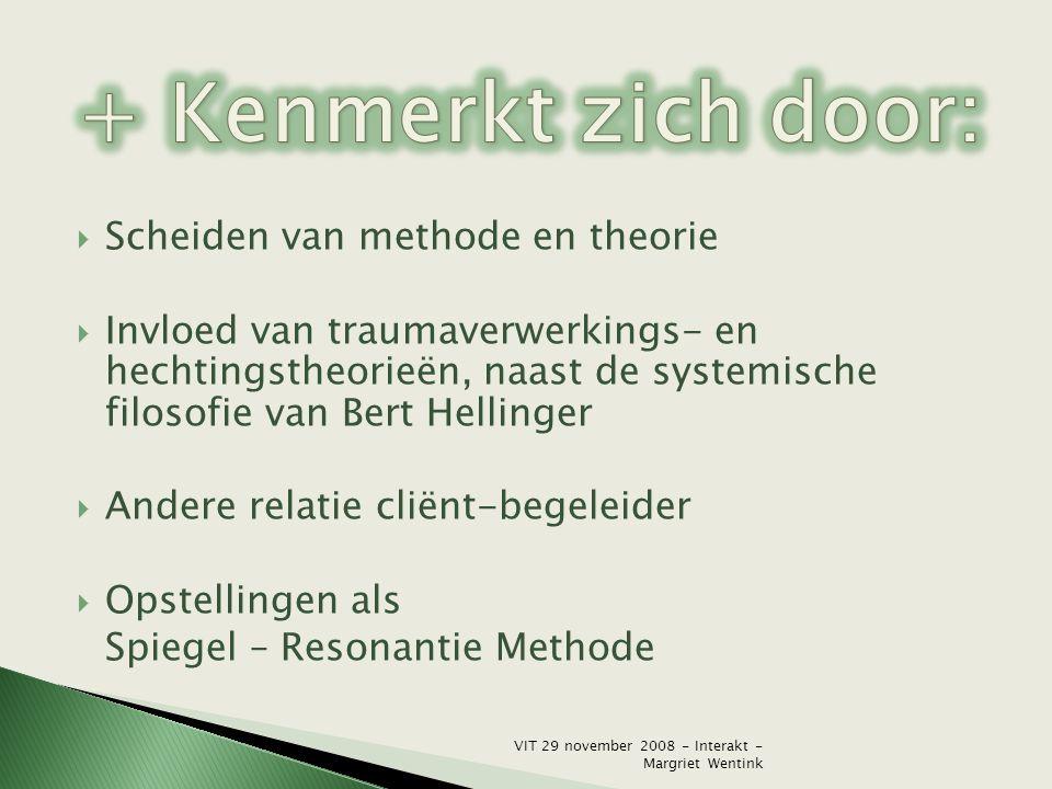 + Kenmerkt zich door: Scheiden van methode en theorie