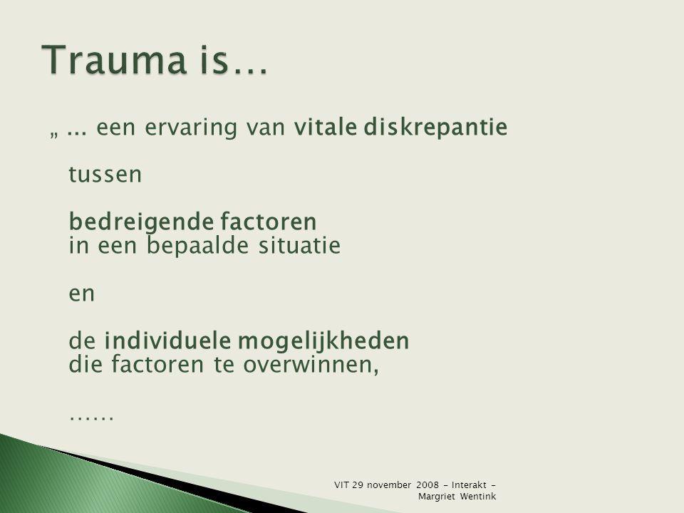 """Trauma is… """" ... een ervaring van vitale diskrepantie tussen"""
