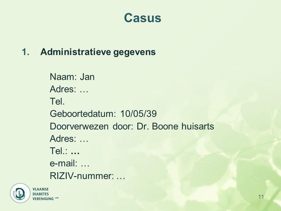 Casus Administratieve gegevens Naam: Jan Adres: … Tel.