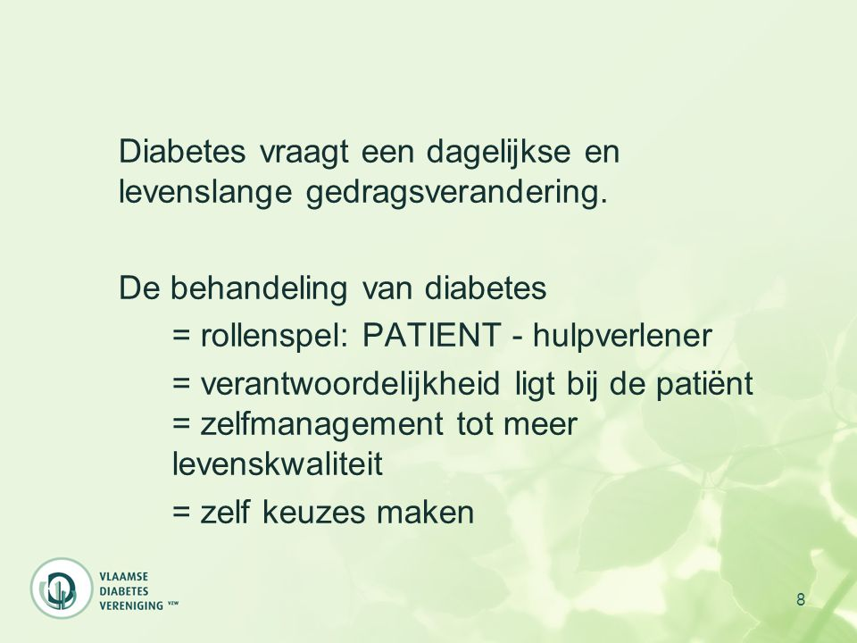 Diabetes vraagt een dagelijkse en levenslange gedragsverandering.