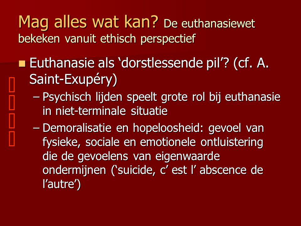 Mag alles wat kan De euthanasiewet bekeken vanuit ethisch perspectief