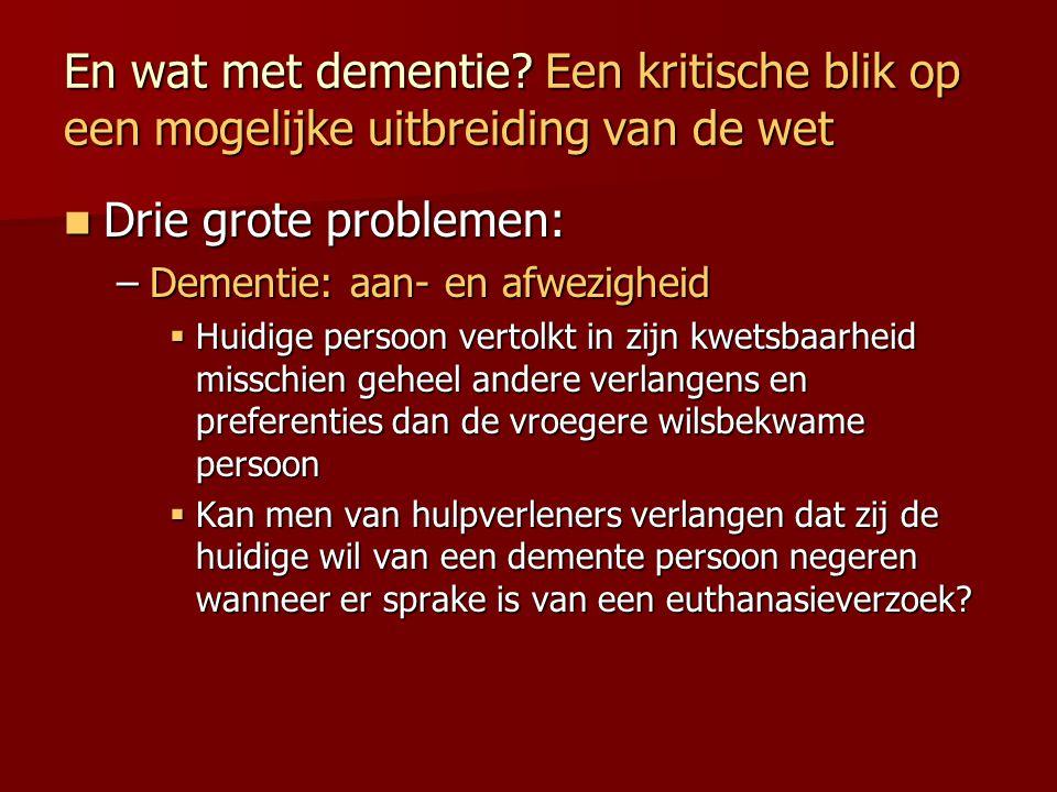 En wat met dementie Een kritische blik op een mogelijke uitbreiding van de wet