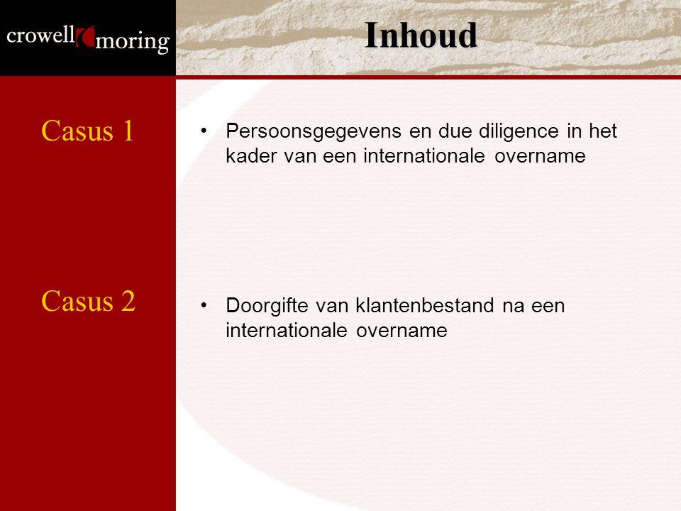 Inhoud Casus 1. Persoonsgegevens en due diligence in het kader van een internationale overname.
