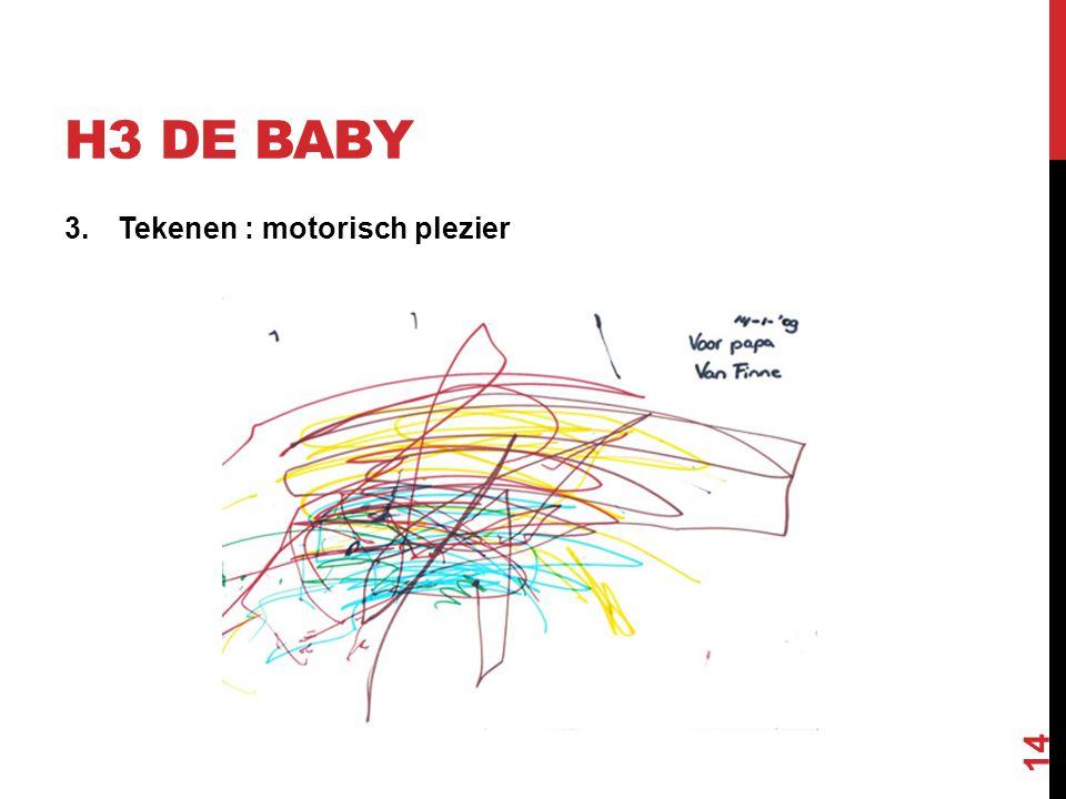 H3 de Baby Tekenen : motorisch plezier