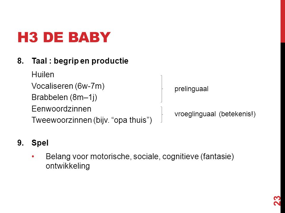 H3 de Baby Taal : begrip en productie Huilen Vocaliseren (6w-7m)