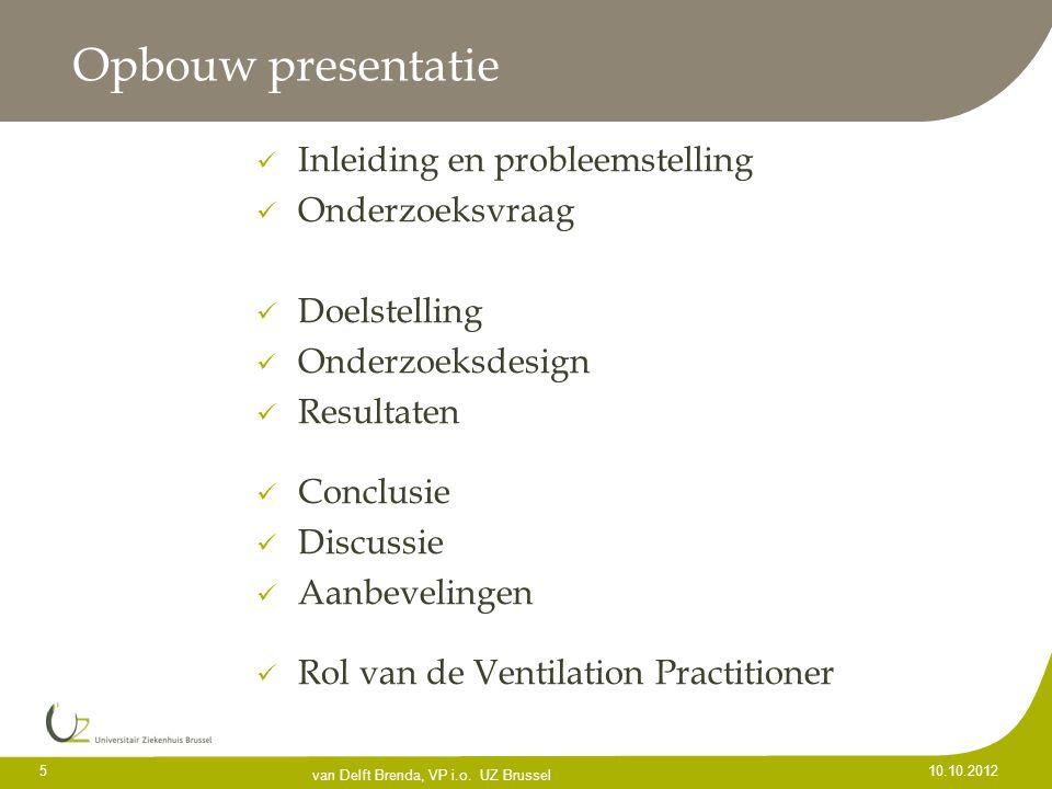 Opbouw presentatie Inleiding en probleemstelling Onderzoeksvraag