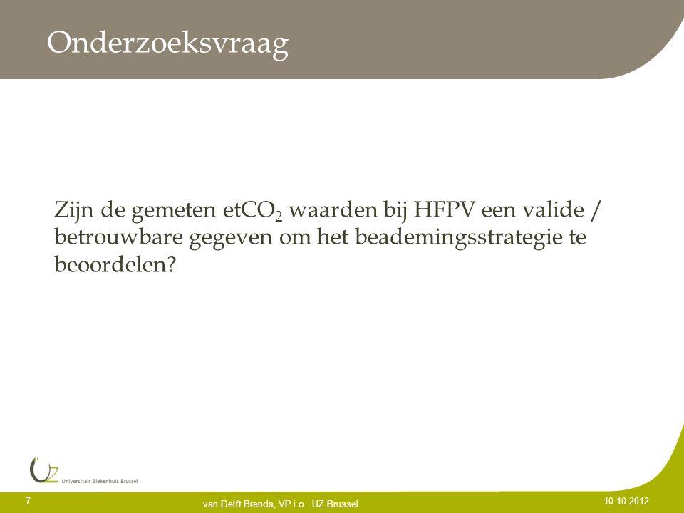 Onderzoeksvraag Zijn de gemeten etCO2 waarden bij HFPV een valide / betrouwbare gegeven om het beademingsstrategie te beoordelen