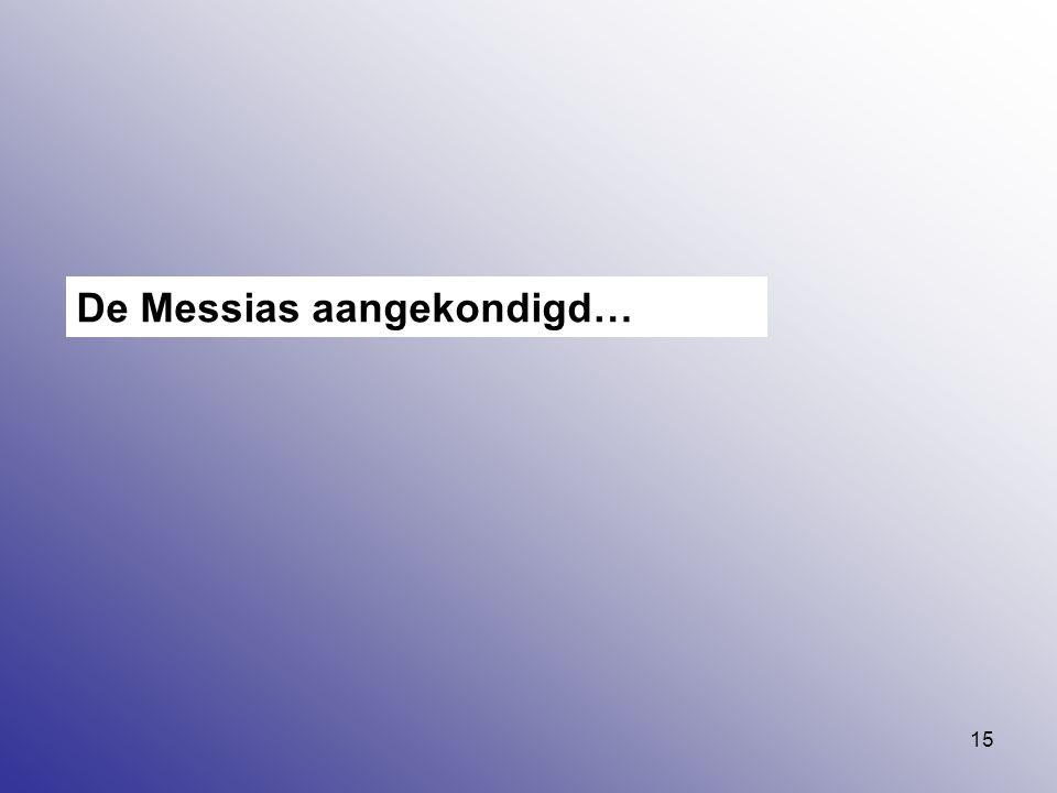 De Messias aangekondigd…