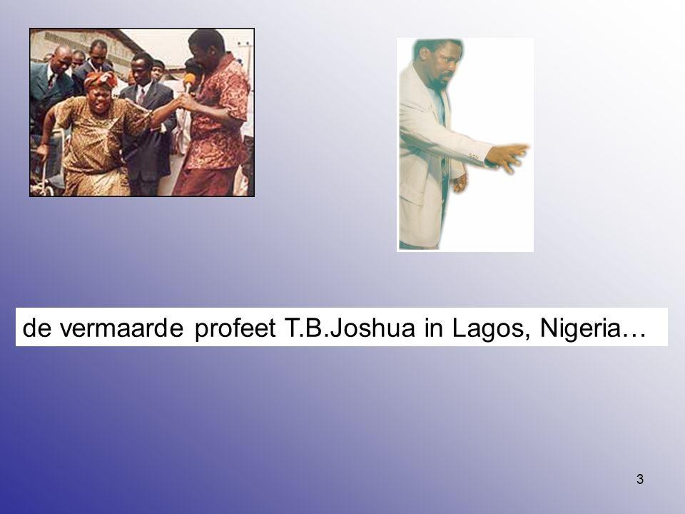 de vermaarde profeet T.B.Joshua in Lagos, Nigeria…