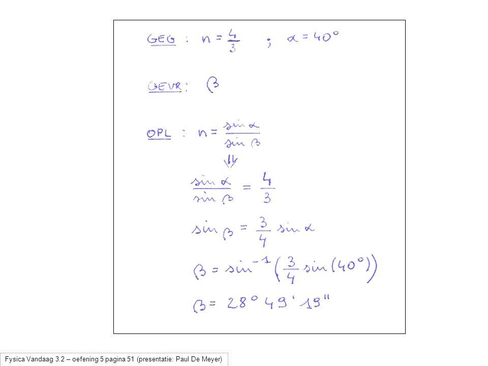 Fysica Vandaag 3.2 – oefening 5 pagina 51 (presentatie: Paul De Meyer)