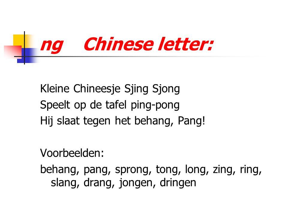ng Chinese letter: Kleine Chineesje Sjing Sjong