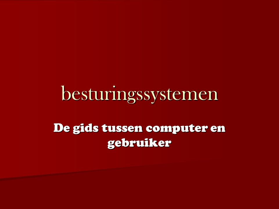De gids tussen computer en gebruiker