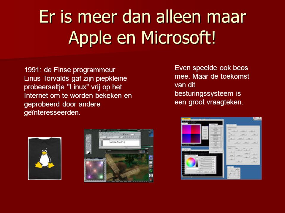 Er is meer dan alleen maar Apple en Microsoft!