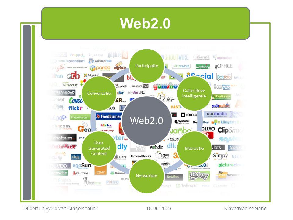 Web2.0 Gilbert Lelyveld van Cingelshouck 18-06-2009 Klaverblad Zeeland