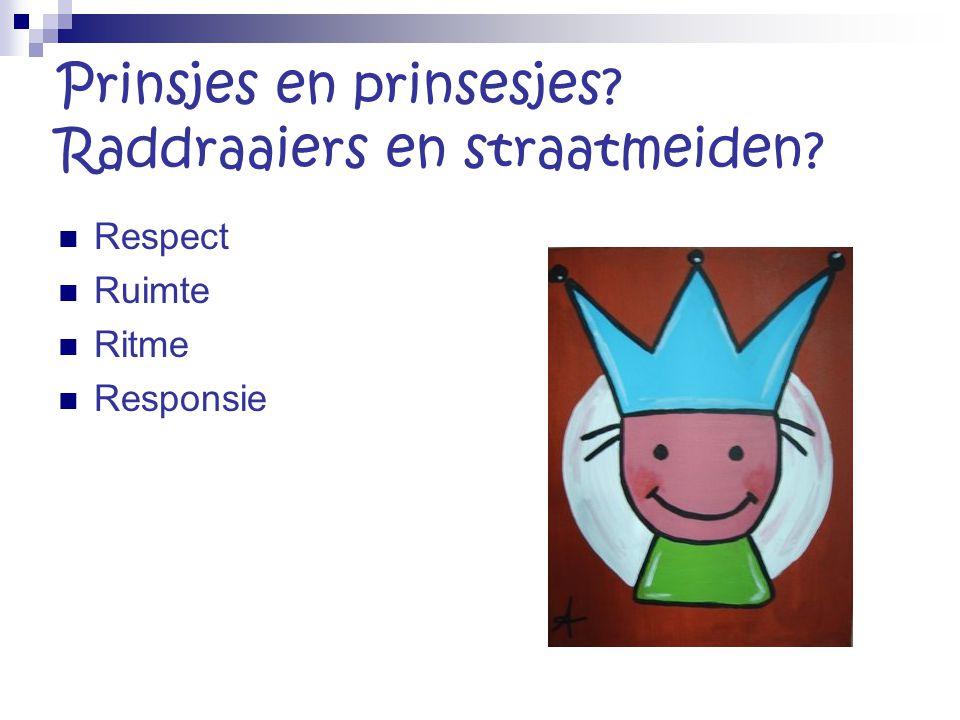 Prinsjes en prinsesjes Raddraaiers en straatmeiden