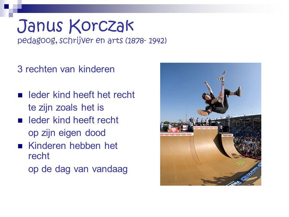 Janus Korczak pedagoog, schrijver en arts (1878- 1942)