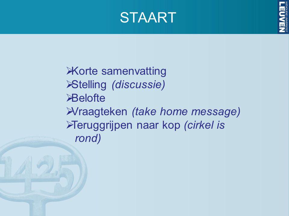 STAART Korte samenvatting Stelling (discussie) Belofte