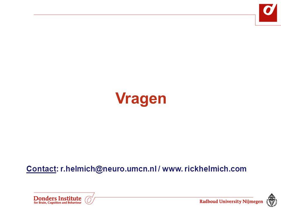 Vragen Contact: r.helmich@neuro.umcn.nl / www. rickhelmich.com