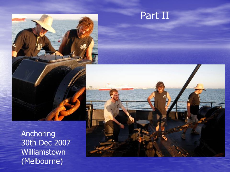 Part II Anchoring 30th Dec 2007 Williamstown (Melbourne)