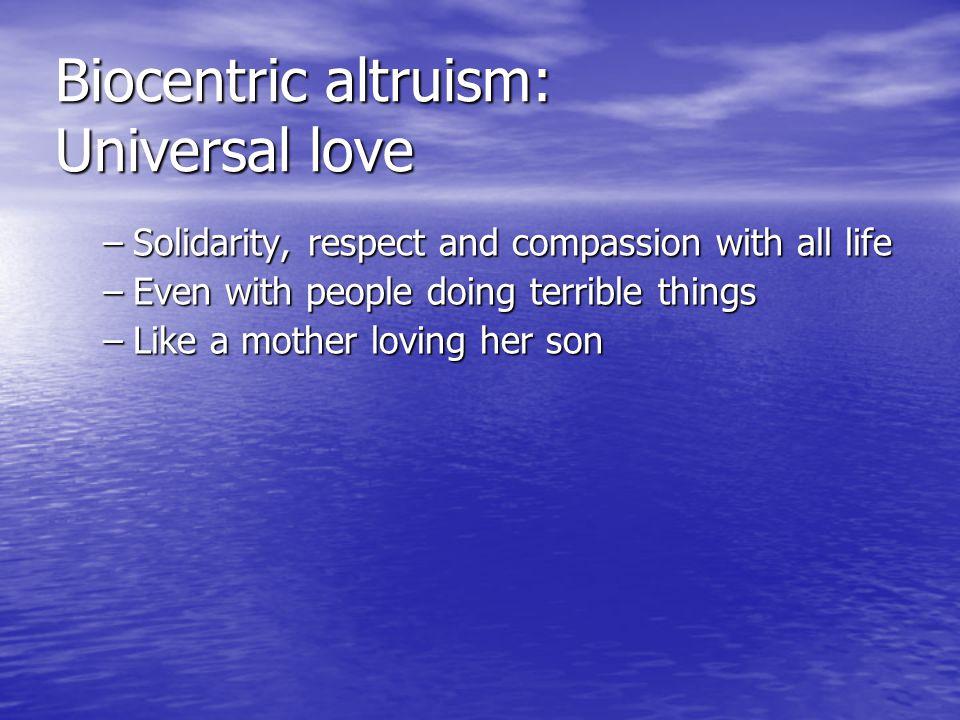 Biocentric altruism: Universal love