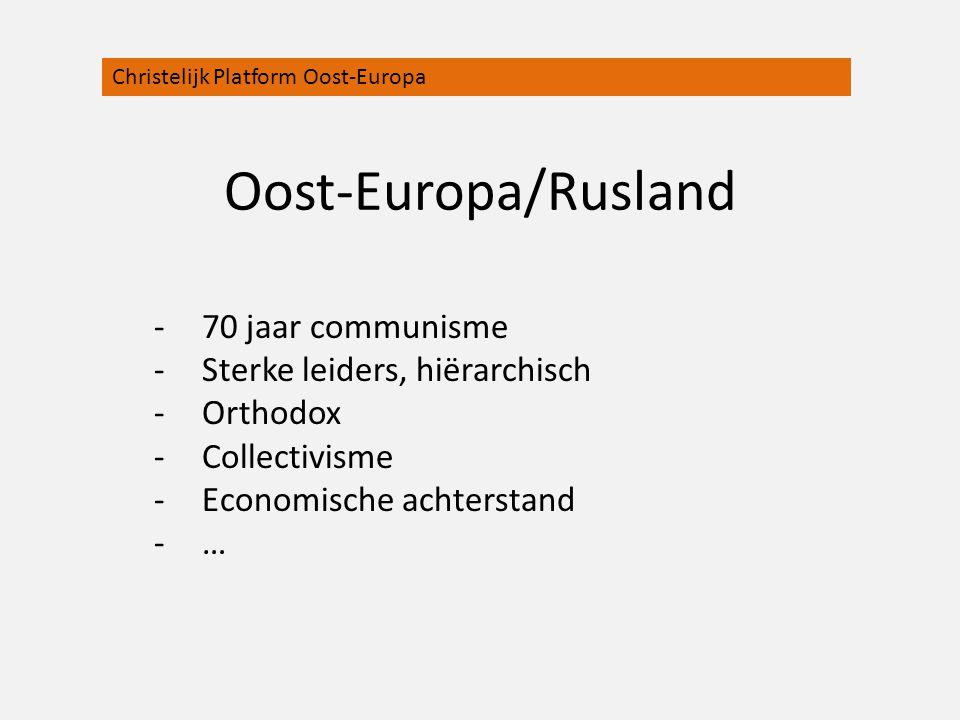 Oost-Europa/Rusland 70 jaar communisme Sterke leiders, hiërarchisch