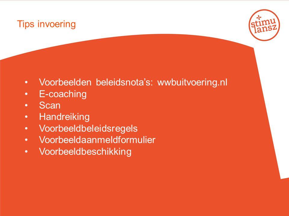 Voorbeelden beleidsnota's: wwbuitvoering.nl E-coaching Scan