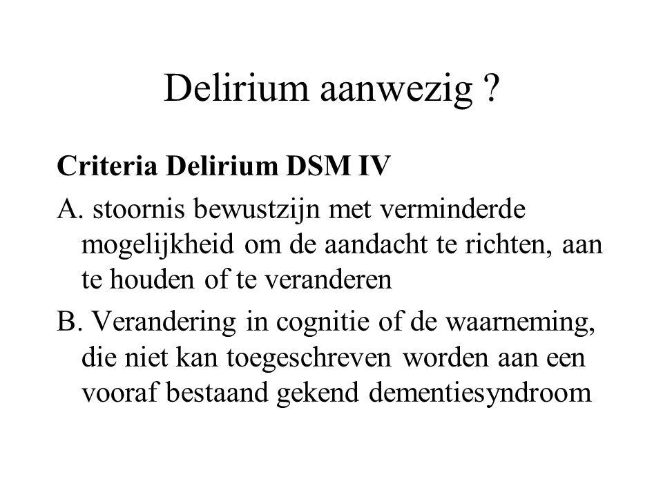 Delirium aanwezig Criteria Delirium DSM IV
