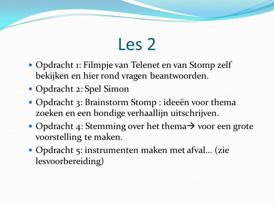 Les 2 Opdracht 1: Filmpje van Telenet en van Stomp zelf bekijken en hier rond vragen beantwoorden. Opdracht 2: Spel Simon.