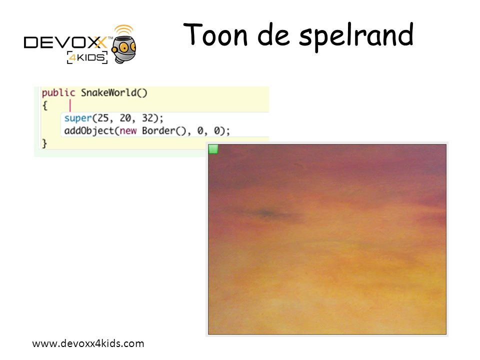 Toon de spelrand To display a border in our world, click on the SnakeWorld class to open it and add the following code.