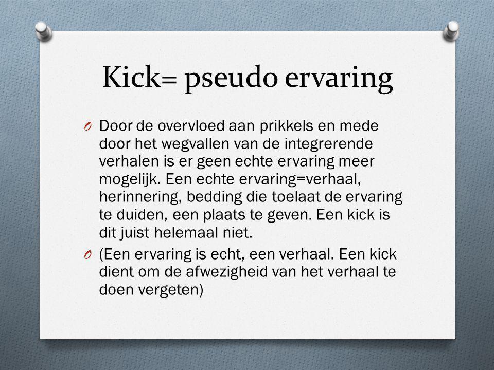 Kick= pseudo ervaring