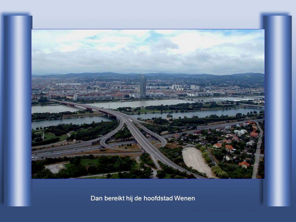 Dan bereikt hij de hoofdstad Wenen