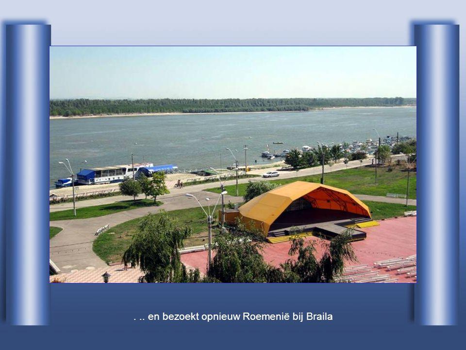 . .. en bezoekt opnieuw Roemenië bij Braila