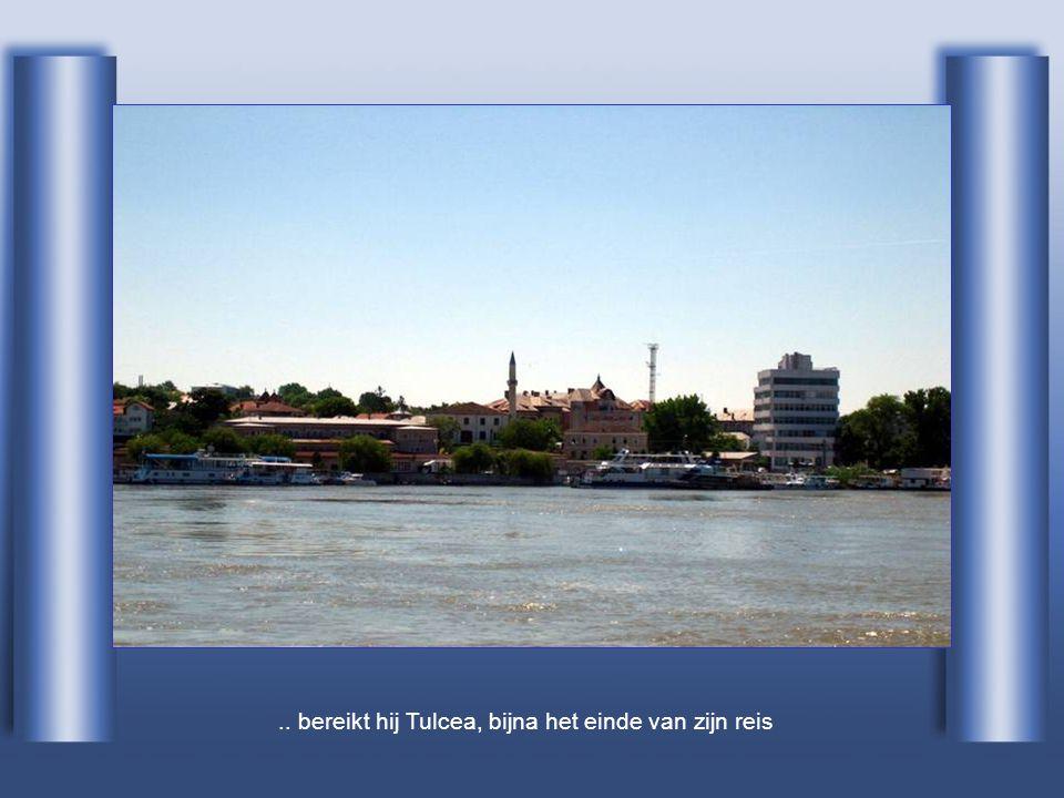.. bereikt hij Tulcea, bijna het einde van zijn reis