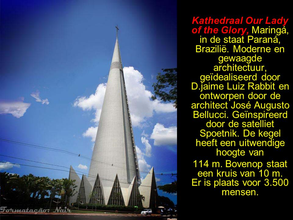Kathedraal Our Lady of the Glory, Maringá, in de staat Paraná, Brazilië. Moderne en gewaagde architectuur, geïdealiseerd door D.jaime Luiz Rabbit en ontworpen door de architect José Augusto Bellucci. Geïnspireerd door de satelliet Spoetnik. De kegel heeft een uitwendige hoogte van
