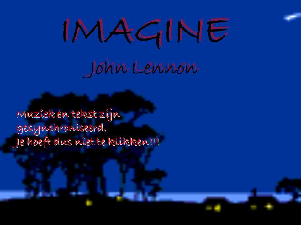 IMAGINE John Lennon Muziek en tekst zijn gesynchroniseerd.