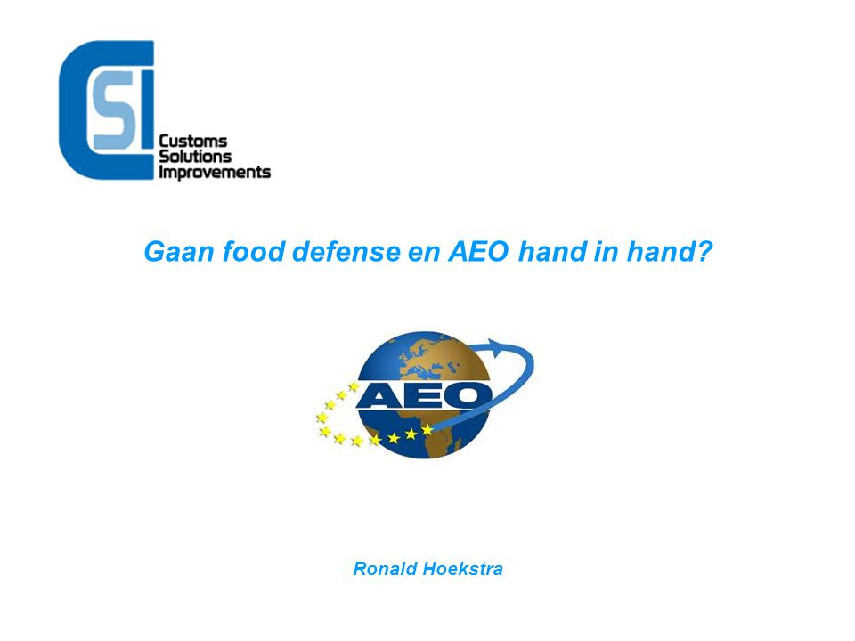 Gaan food defense en AEO hand in hand