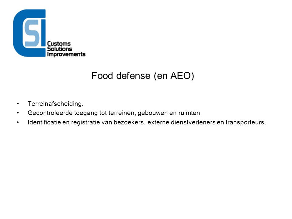 Food defense (en AEO) Terreinafscheiding.