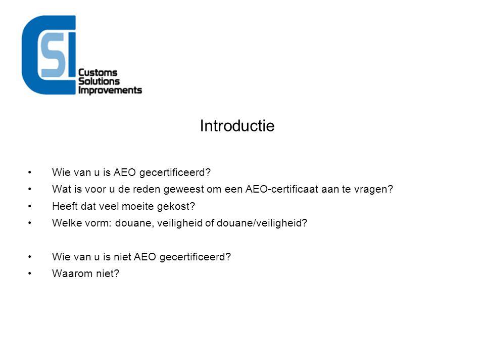 Introductie Wie van u is AEO gecertificeerd