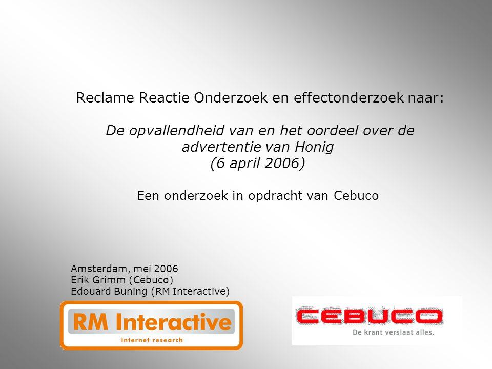 Reclame Reactie Onderzoek en effectonderzoek naar: De opvallendheid van en het oordeel over de advertentie van Honig (6 april 2006) Een onderzoek in opdracht van Cebuco