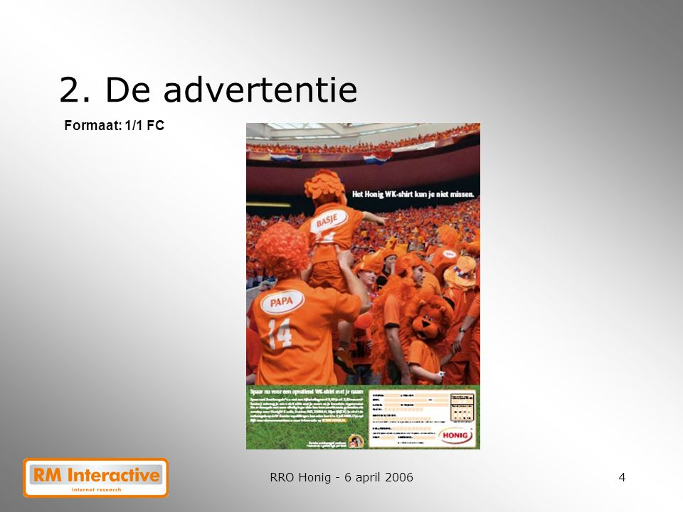 2. De advertentie Formaat: 1/1 FC RRO Honig - 6 april 2006