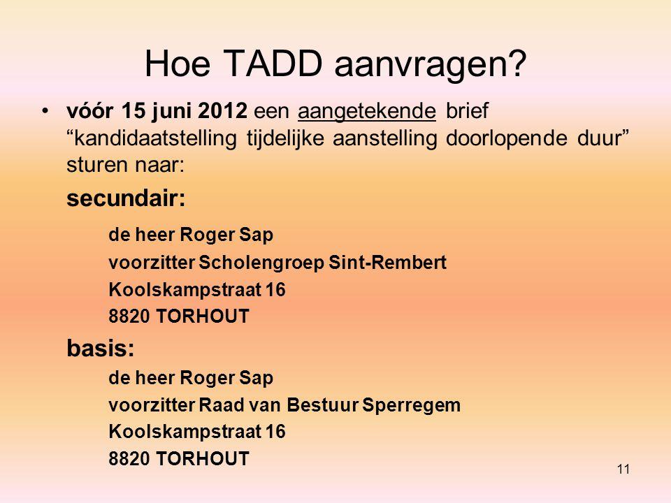 Hoe TADD aanvragen secundair: de heer Roger Sap basis: