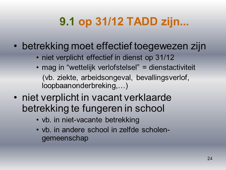 9.1 op 31/12 TADD zijn... betrekking moet effectief toegewezen zijn