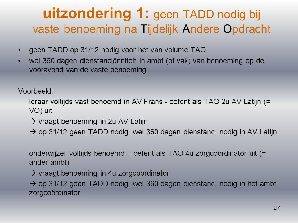 uitzondering 1: geen TADD nodig bij vaste benoeming na Tijdelijk Andere Opdracht