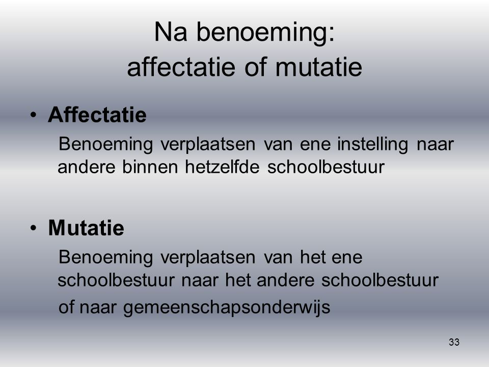 Na benoeming: affectatie of mutatie